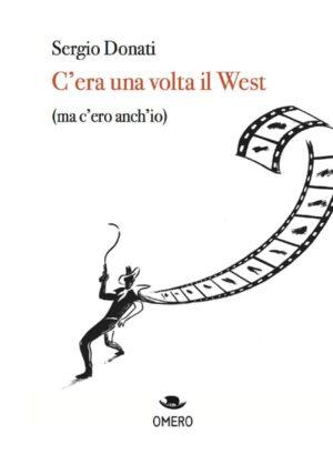 immagine per C'era una volta il west di Sergio Donati